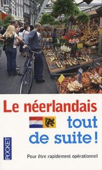 Le néerlandais tout de suite !