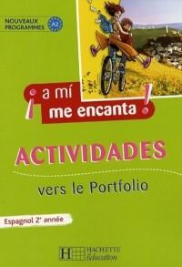 Espagnol 2e année A mi me encanta ! : Actividades vers le Portfolio
