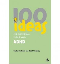 [ 100 IDEAS FOR SUPPORTING PUPILS WITH ADHD BY LATHAM, PAULINE](AUTHOR)PAPERBACK