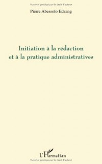 Initiation à la rédaction et à la pratique administratives