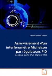 Asservissement D'un Interferometre Michelson Par Regulateurs Pid