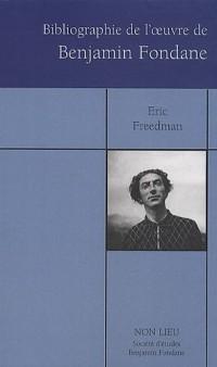 Bibliographie des oeuvres publiées de Benjamin Fondane : 1912-2008