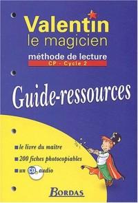 Valentin le Magicien : Guide-ressources : Méthode de lecture, CP (Fiches)