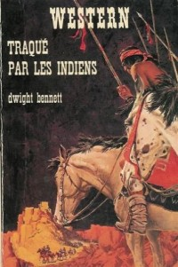 Traqué par les indiens : Collection : Western n° 120