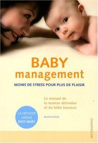 Baby management : Moins de stress pour plus de plaisir
