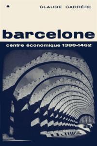 Barcelone, centre économique à l'époque des difficultés, 1380-1462