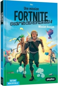 Une mission Fortnite dont tu es le héros - Tome 2 - Mission évasion