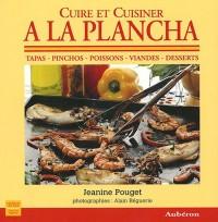 Cuire et Cuisiner à la Plancha