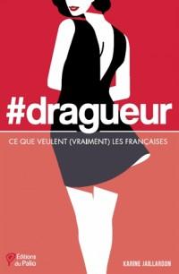 #dragueur - Ce que veulent (vraiment) les Françaises