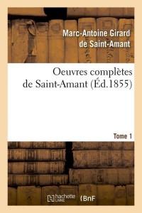 Oeuvres Compl de Saint Amant  T 1  ed 1855