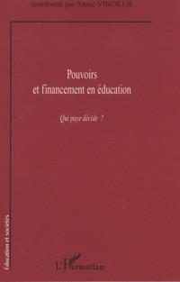 Pouvoirs et financement en éducation : Qui paye décide?