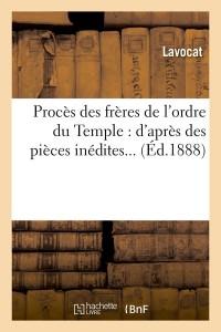 Proces Freres de l Ordre du Temple  ed 1888