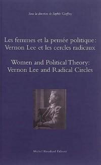 Les Femmes et la Pensee Politique : Vernon Lee et les Cercles Radicaux