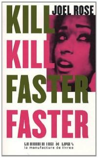 Kill Kill Faster Faster