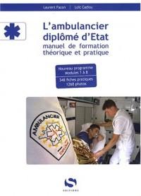 L'ambulancier diplômé d'Etat : Manuel de formation théorique et pratique