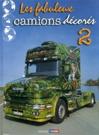 Les fabuleux camions décorés : Tome 2