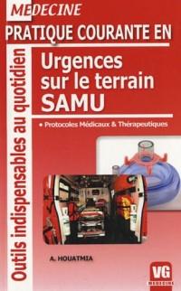 Pratique courante en urgences sur le terrain SAMU : Protocoles médicaux et thérapeutiques