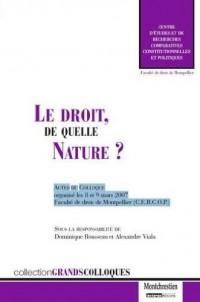Le droit, de quelle nature ? : Actes du colloque organisé les 8 et 9 mars 2007, faculté de droit de Montpellier