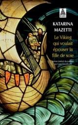 Le viking qui voulait épouser la fille de soie [Poche]