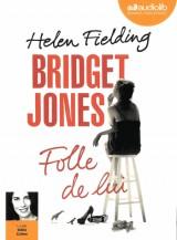 Bridget Jones, Folle de lui: Livre audio 1 CD MP3 [Livre audio]