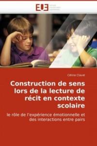 Construction de sens lors de la lecture de récit en contexte scolaire: le rôle de l'expérience émotionnelle et des interactions entre pairs
