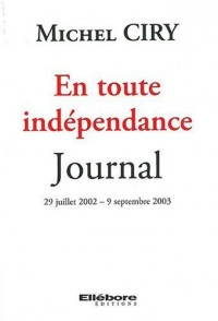 En toute independance - journal - 29 juillet 2002 - 9 septembre 2003