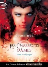 Les chasseurs d'âmes - tome 3 Mystique (03)