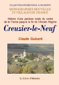 Creuzier-le-Neuf (Histoire d'une Paroisse Rurale du Centre de la France Jusqu'a la Fin de l'Ancien R