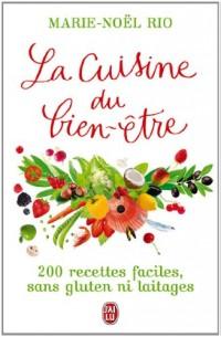 La Cuisine du bien-être : 200 recettes faciles, sans gluten ni laitages