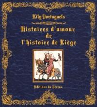 Histoires d'amour de l'histoire de Liège