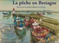 Peche en Bretagne Illustrée par les Peintres de la Mari
