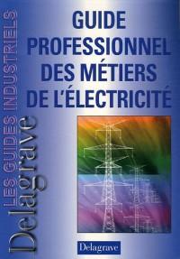 Guide professionnel des métiers de l'électricité