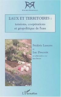 Eaux et territoires : tensions, coopérations et géopolitiques de l'eau