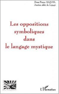 Oppositions symboliques (les) dans le langage mystique