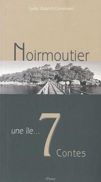 Noirmoutier une ile...7 contes