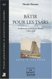 Bâtir pour les tsars : Architectes tessinois en Russie 1700-1850
