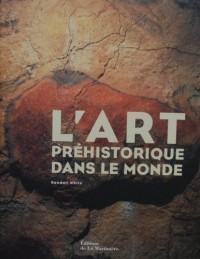 L'Art préhistorique dans le monde