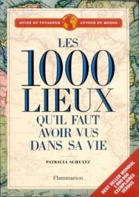 Les 1000 lieux : Qu'il faut avoir vus dans sa vie