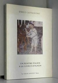Un peintre italien à la cour d'Avignon : Matteo Giovannetti et la peinture en Provence au XIVe siècle