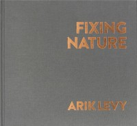 Arik Levy : Fixing nature