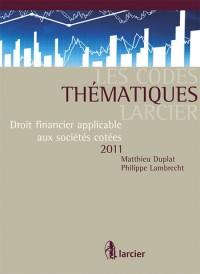 Code Thématique - Droit Financier Applicable aux Societes Cotees
