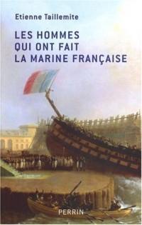Les hommes qui ont fait la marine française