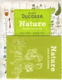 Nature : Simple, sain et bon