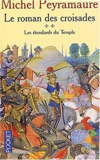 Le Roman des croisades, tome 2 : Les étendards du temple