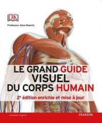 Le grand guide visuel du corps humain 2e édition enrichie et mise à jour
