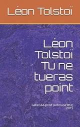 Léon Tolstoï Tu ne tueras point