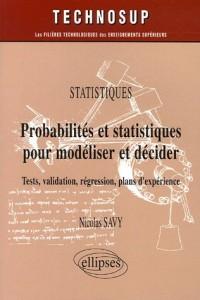 Probabilités et statistiques pour modéliser et décider