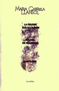 La Foudre Sur le Crayon/Holder, de Holderlin/ Cantilene