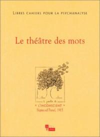 Libres cahiers pour la psychanalyse, numéro 7 : Le théâtre des mots