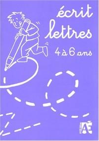 Ecrit lettres : Du graphisme vers la lettre de 4 à 6 ans